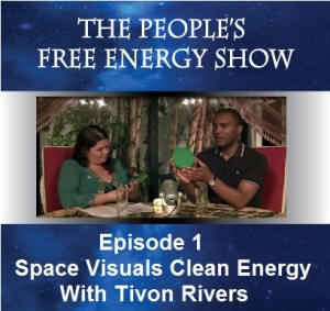 free-energy-episode-1 Debut! The Peoples Free Energy Show! Tivon Rivers Space Visuals Engineer.