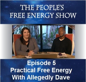 """free-energy-episode-5 Practical Free Energy with """"Allegedly Dave"""". Episode 5 The Peoples Free Energy Show"""